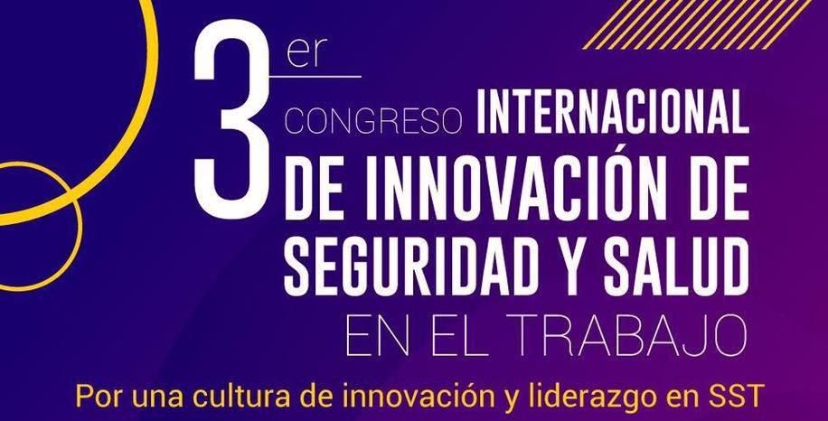3er Congreso Internacional de Innovación en Seguridad y Salud en el Trabajo